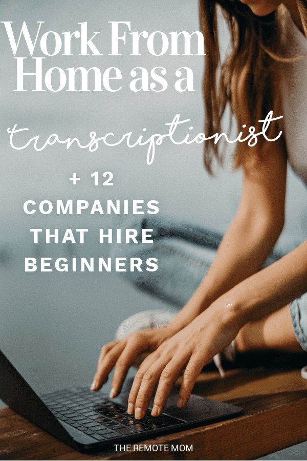 Work from Home as a Transcriptionist + 12 Companies to Work for