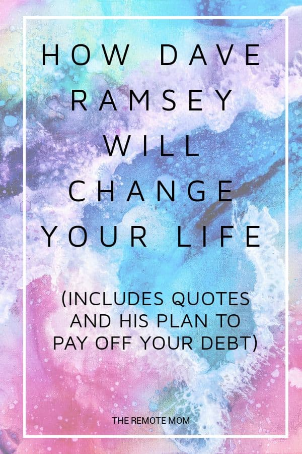 How Dave Ramsey Will Change Your Life and Help You Become Debt-Free