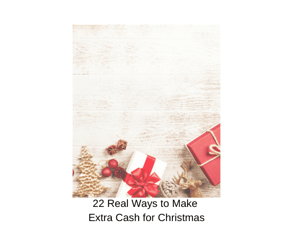 22 REAL Ways to Make Extra Cash for Christmas