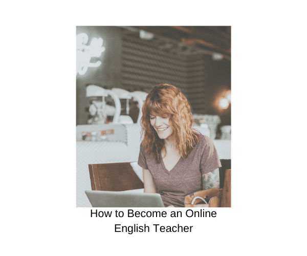 How to Become an Online ESL Teacher