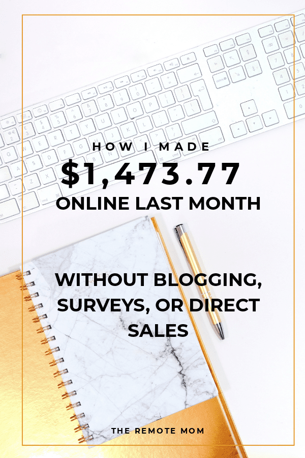 How I Made $1,473.77 Online Last Month Without Blogging, Surveys, or Direct Sales