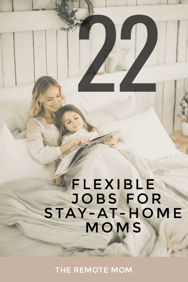 22 Flexible Jobs for stay-at-home moms and dads