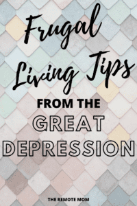 Frugal living tips from the Great Depression